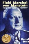 Field Marshal Von Manstein - The Janus Head, A Portrait, by Marcel Stein